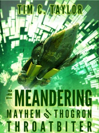 The Meandering Mayhem of Thogron Throatbiter