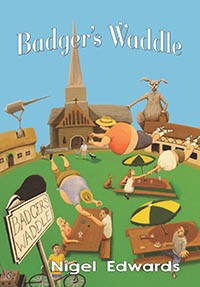Badger's Waddle: a short novel in the style of Terry Pratchett, Tom Holt, and Douglas Adams
